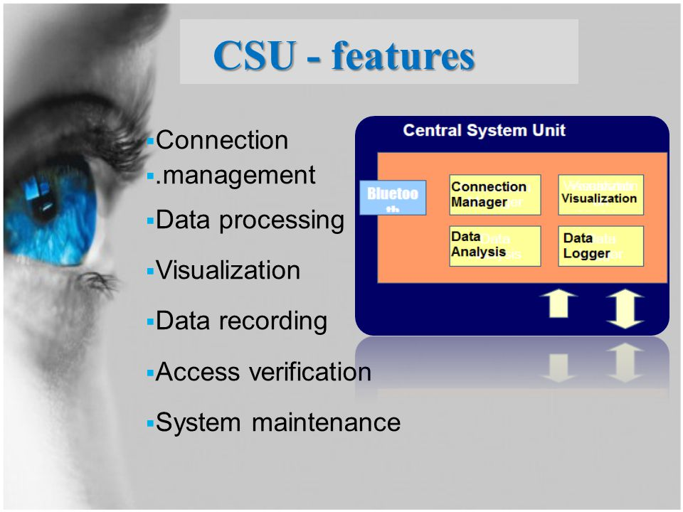 CSU - features Connection .management Data processing Visualization