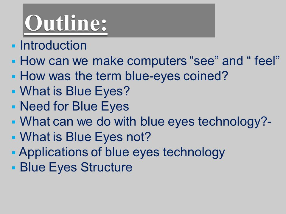 Outline: Introduction How can we make computers see and feel