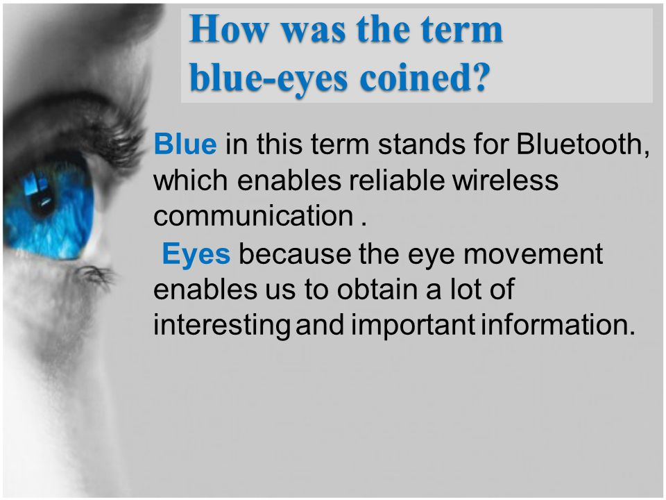How was the term blue-eyes coined