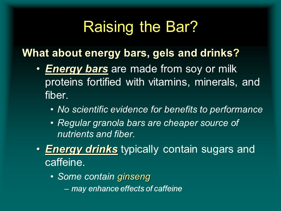 Raising the Bar What about energy bars, gels and drinks