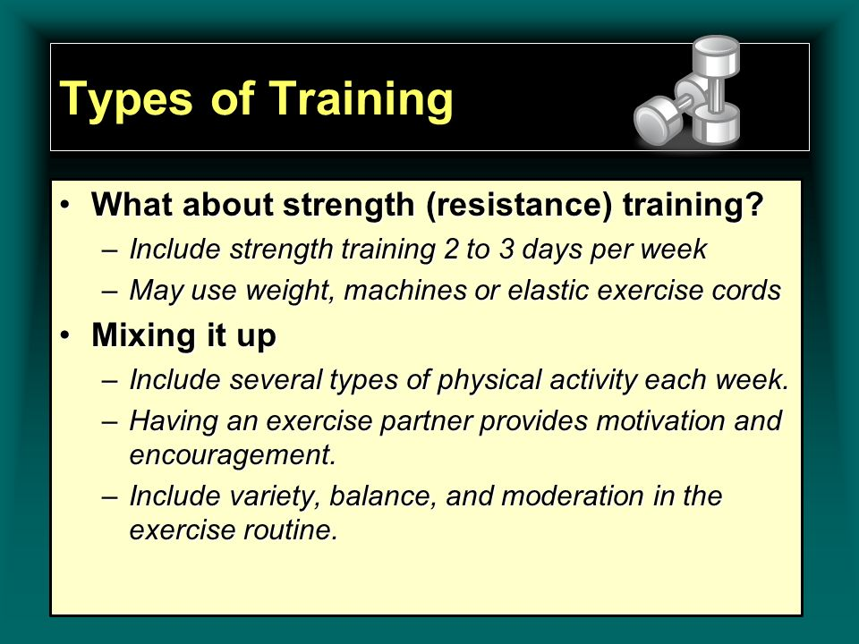 Types of Training What about strength (resistance) training