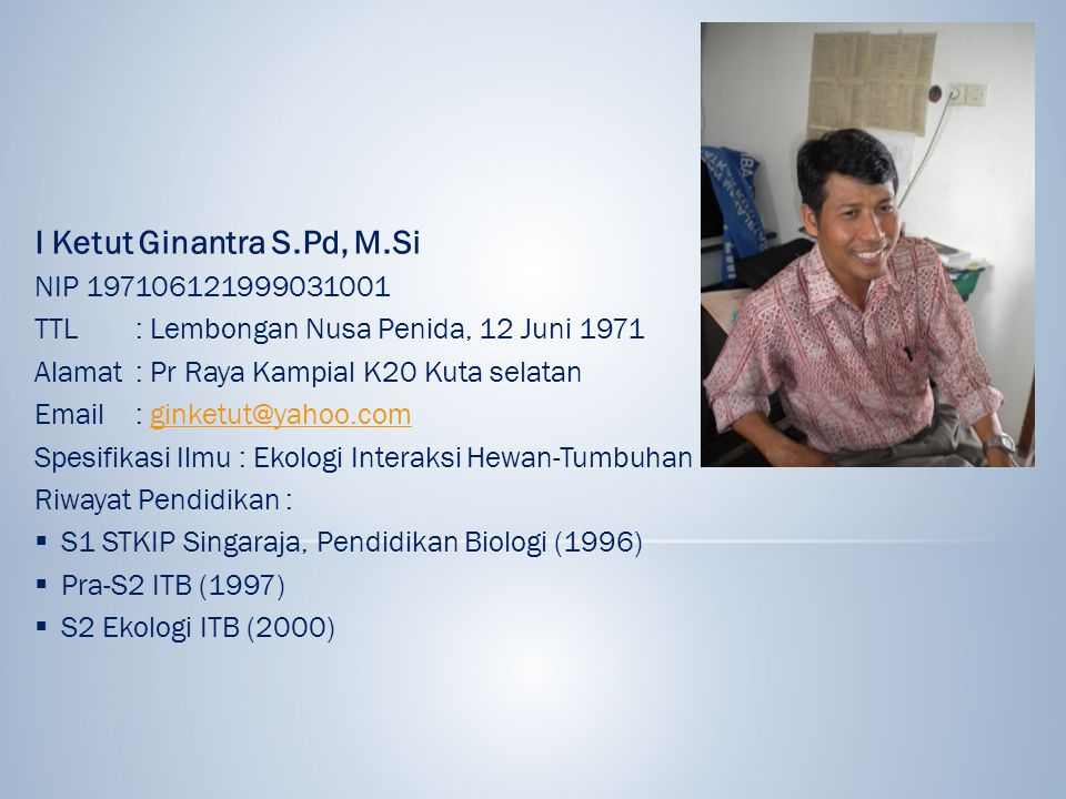 I Ketut Ginantra S.Pd, M.Si