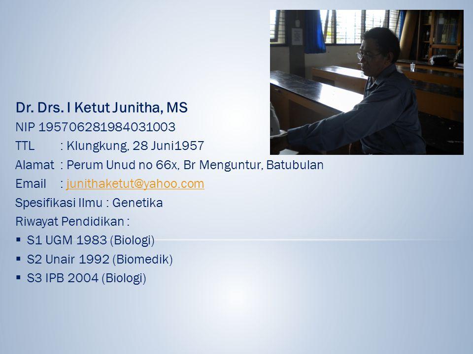 Dr. Drs. I Ketut Junitha, MS