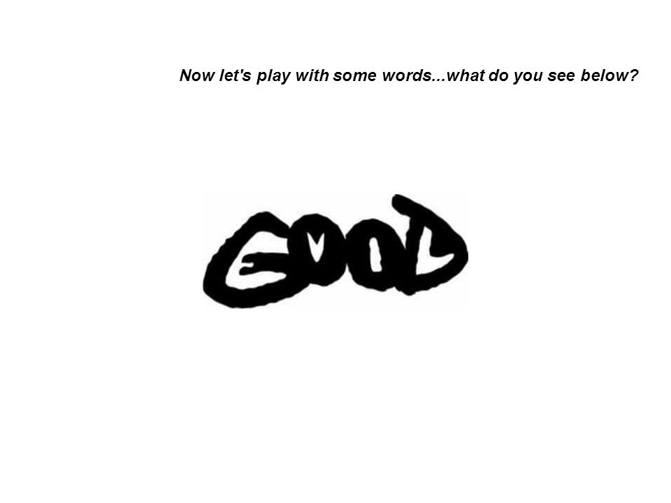 Now let s play with some words...what do you see below
