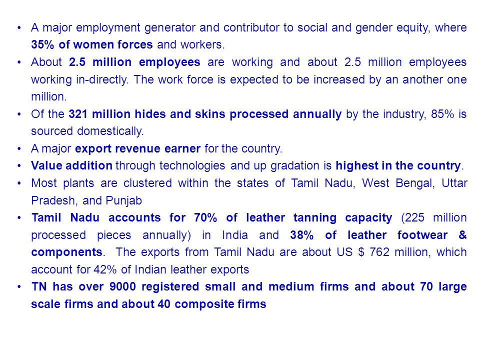 A major employment generator and contributor to social and gender equity, where 35% of women forces and workers.