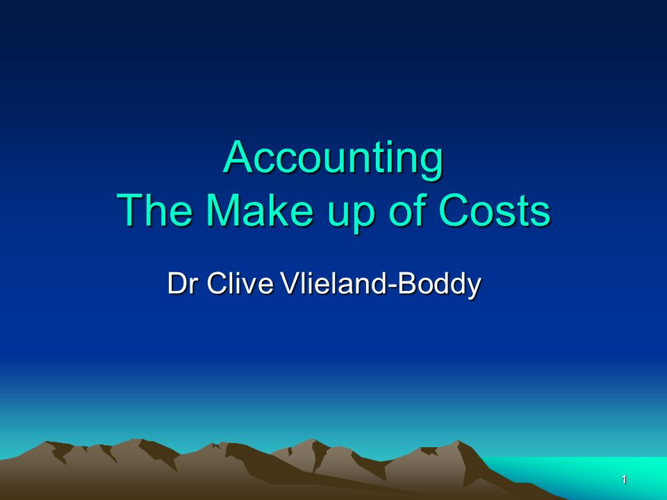 Accounting The Make up of Costs