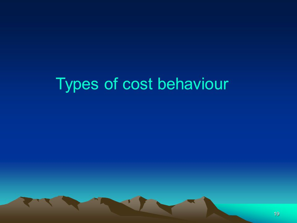 Types of cost behaviour