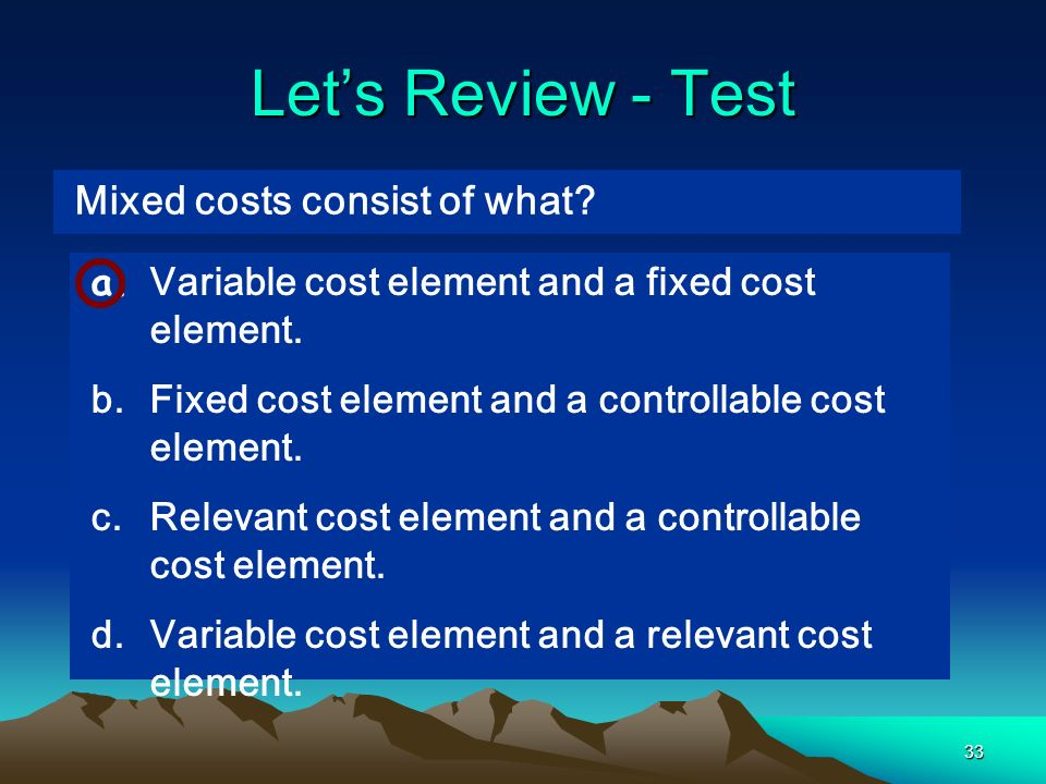 Let's Review - Test Mixed costs consist of what