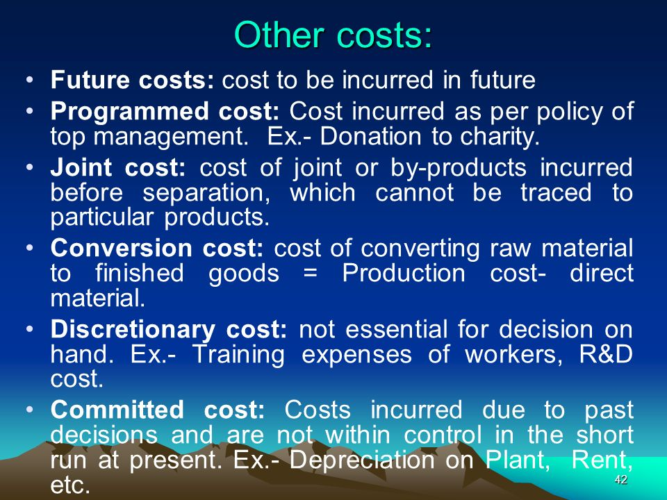 Other costs: Future costs: cost to be incurred in future