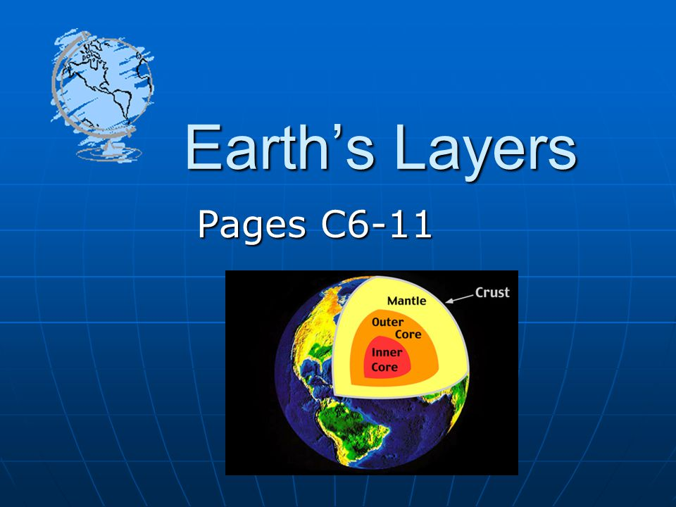 Earth's Layers Pages C6-11