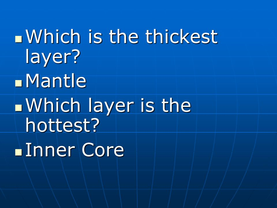 Which is the thickest layer