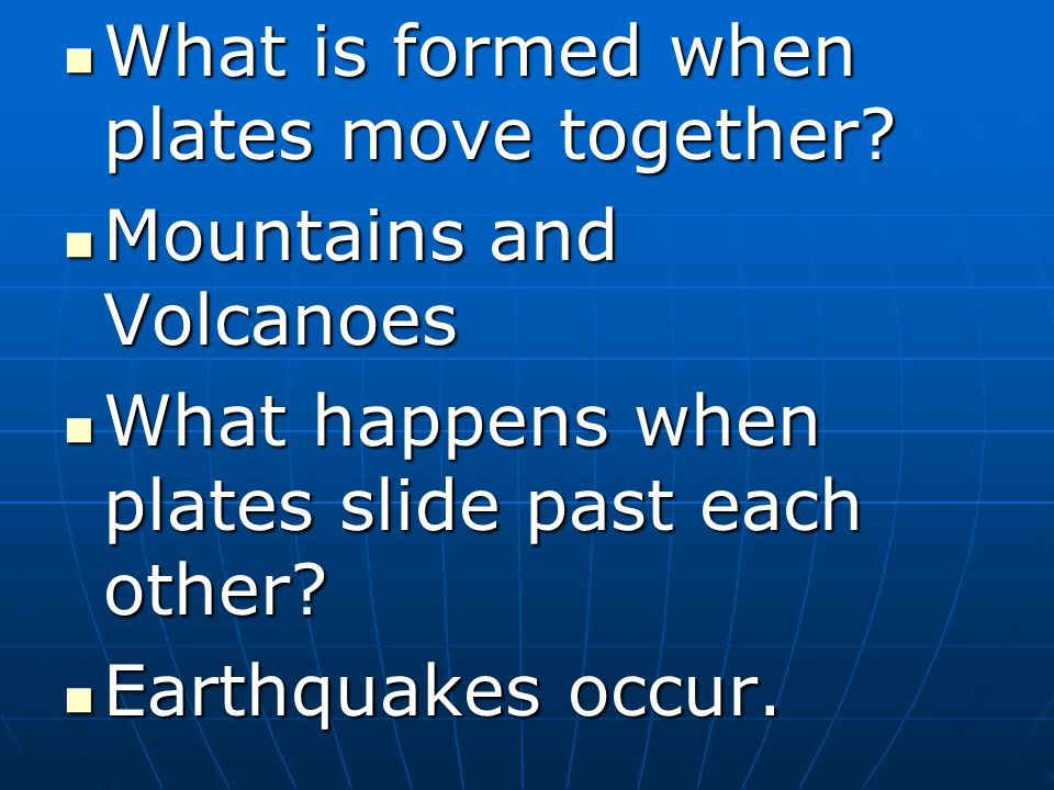 What is formed when plates move together