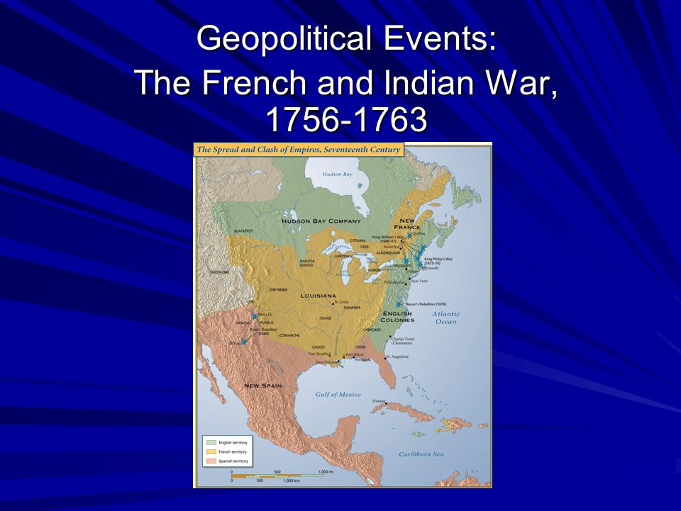 Geopolitical Events: The French and Indian War, 1756-1763