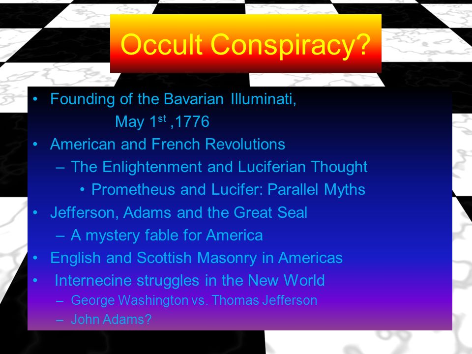 Occult Conspiracy Founding of the Bavarian Illuminati, May 1st ,1776
