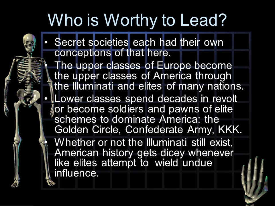 Who is Worthy to Lead Secret societies each had their own conceptions of that here.