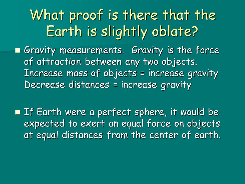 What proof is there that the Earth is slightly oblate