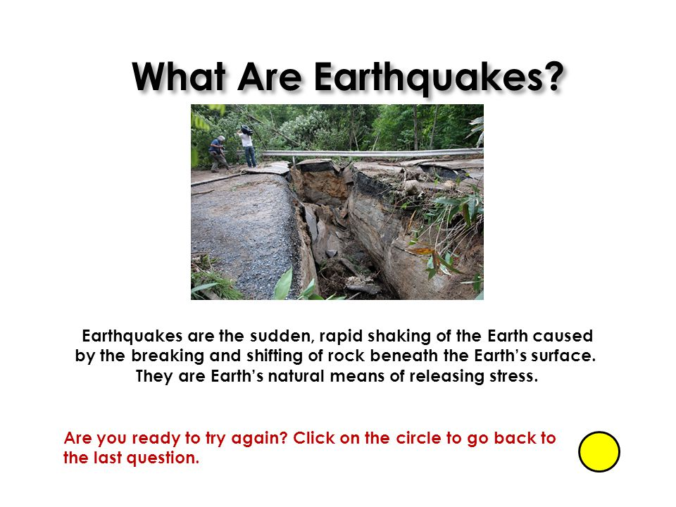 What Are Earthquakes Earthquakes are the sudden, rapid shaking of the Earth caused.