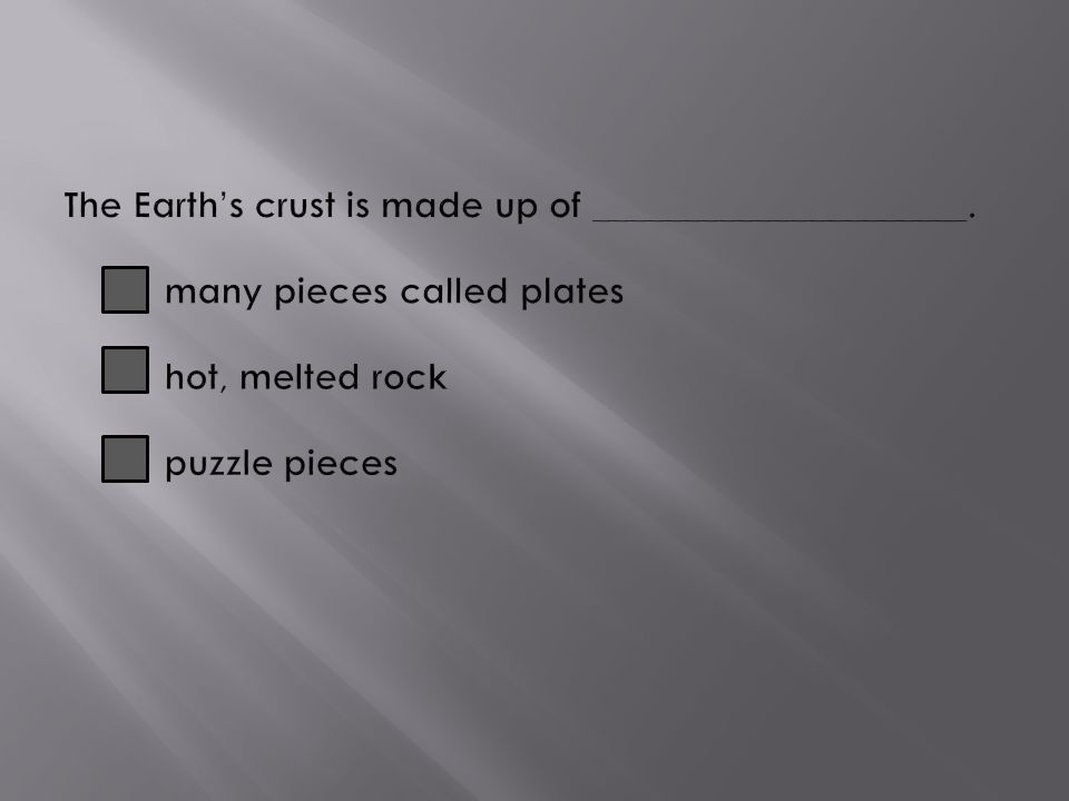 The Earth's crust is made up of _____________________