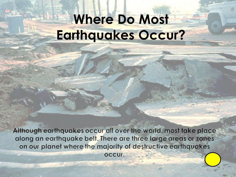 Where Do Most Earthquakes Occur