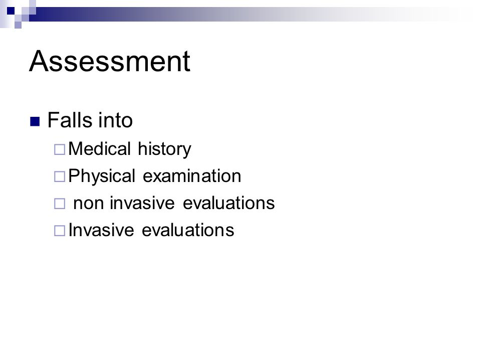 Assessment Falls into Medical history Physical examination
