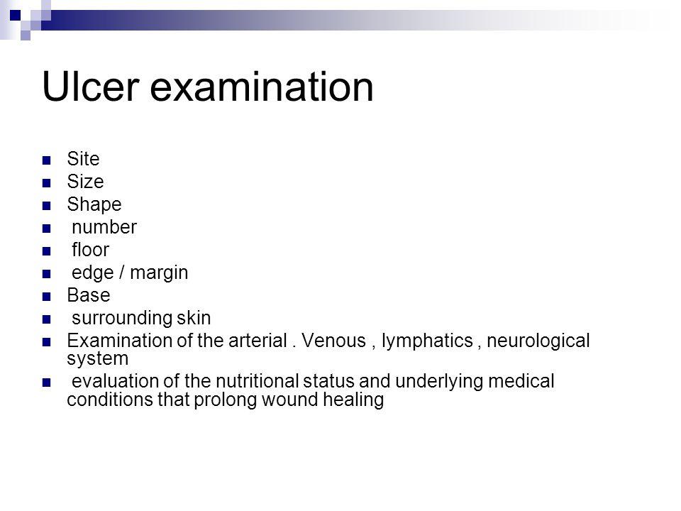Ulcer examination Site Size Shape number floor edge / margin Base