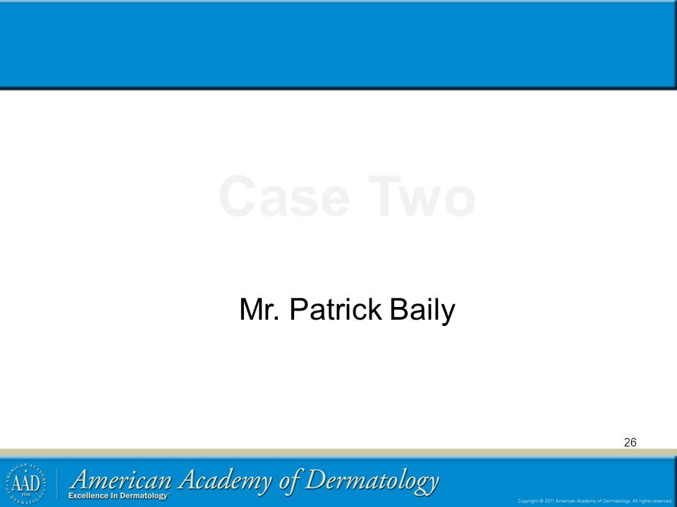 Case Two Mr. Patrick Baily