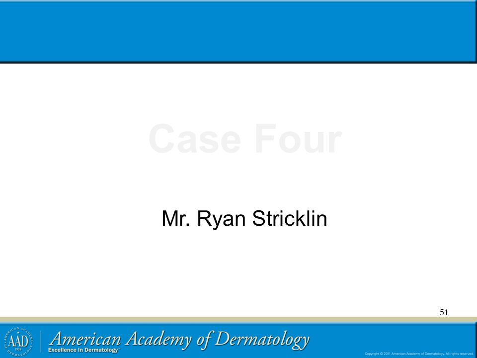 Case Four Mr. Ryan Stricklin