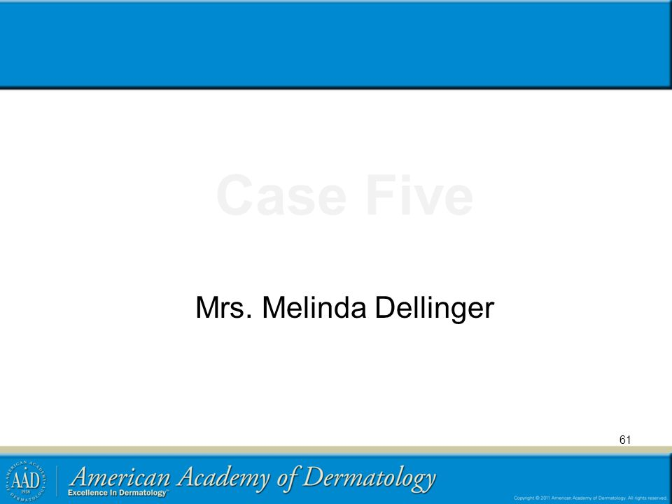Case Five Mrs. Melinda Dellinger