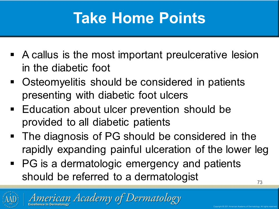 Take Home Points A callus is the most important preulcerative lesion in the diabetic foot.
