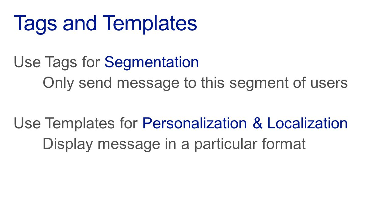 Tags and Templates Use Tags for Segmentation