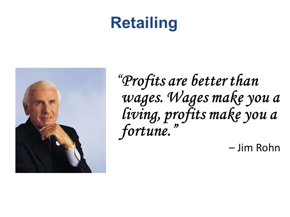 Retailing Profits are better than wages.