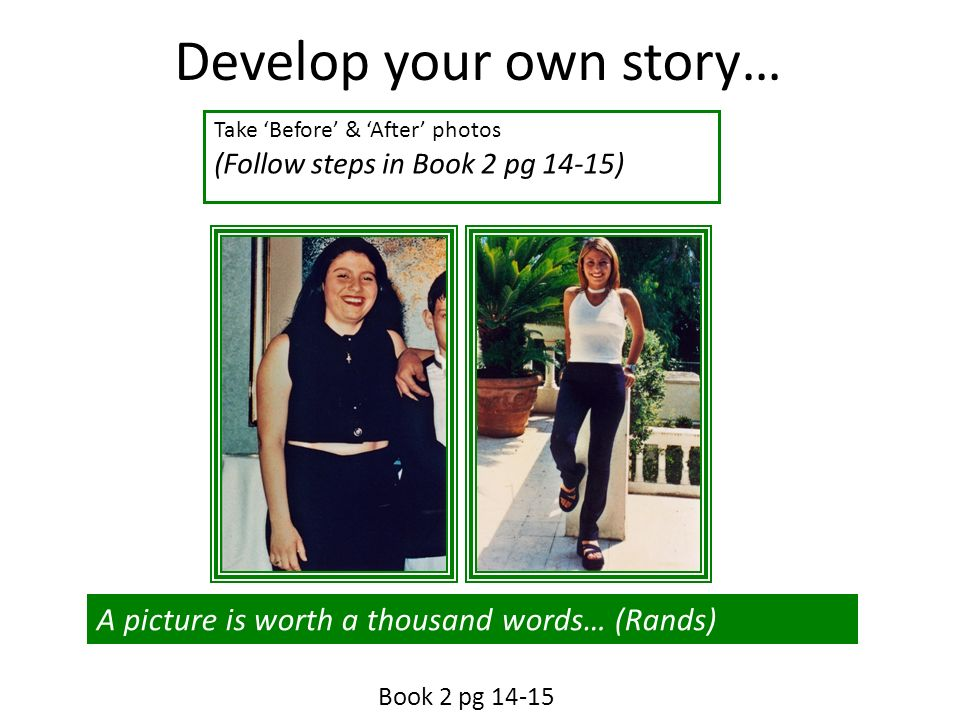 Develop your own story…