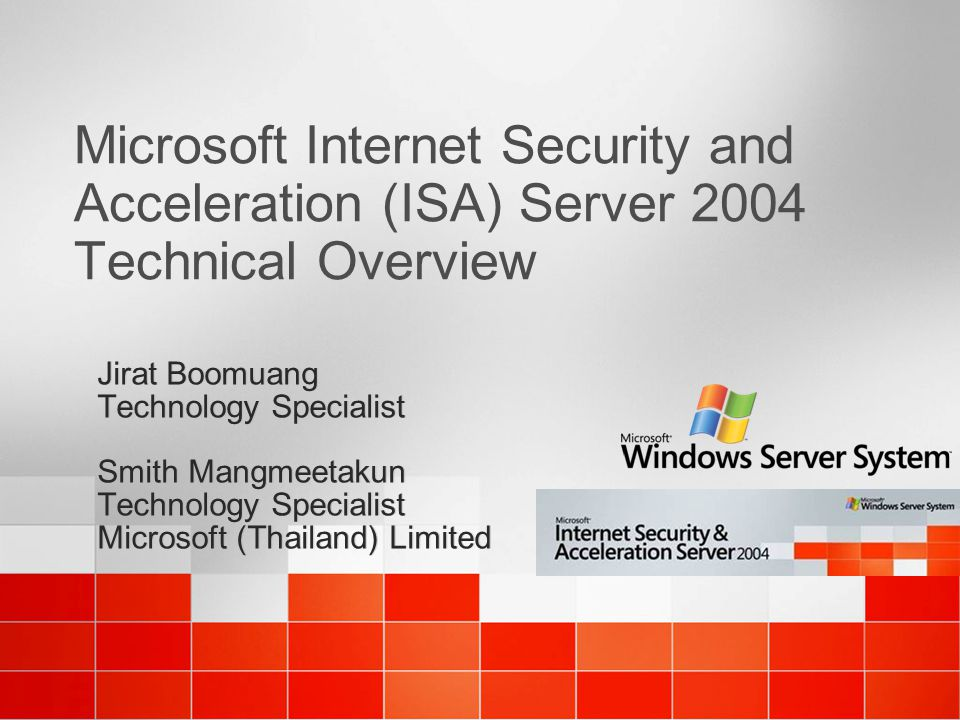 Microsoft Internet Security and Acceleration (ISA) Server 2004 Technical Overview