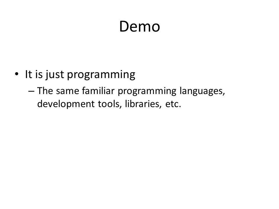 Demo It is just programming