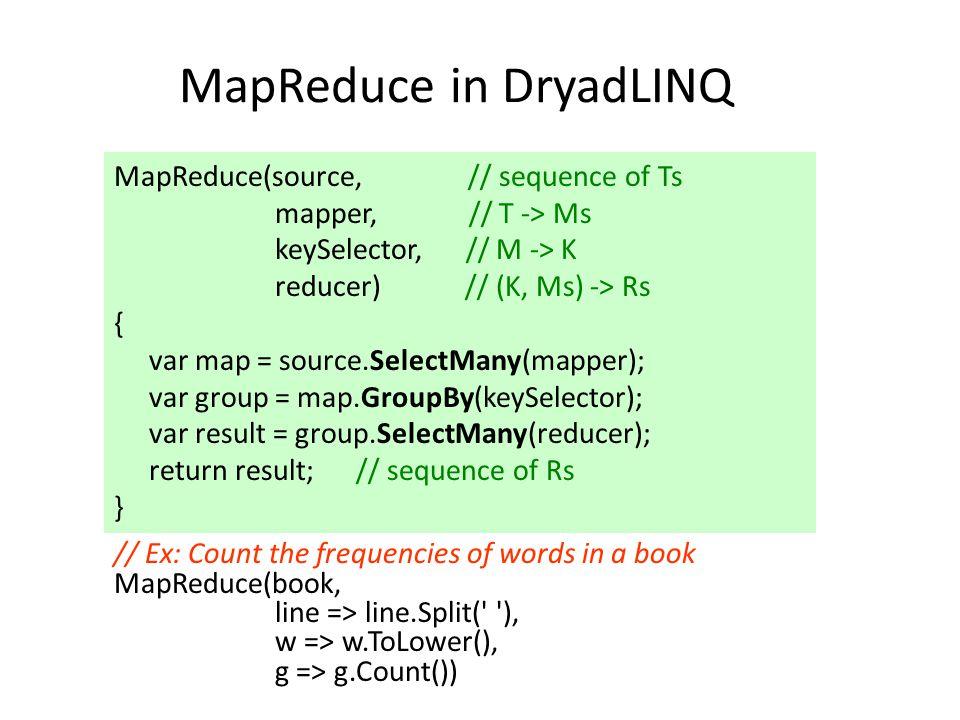 MapReduce in DryadLINQ
