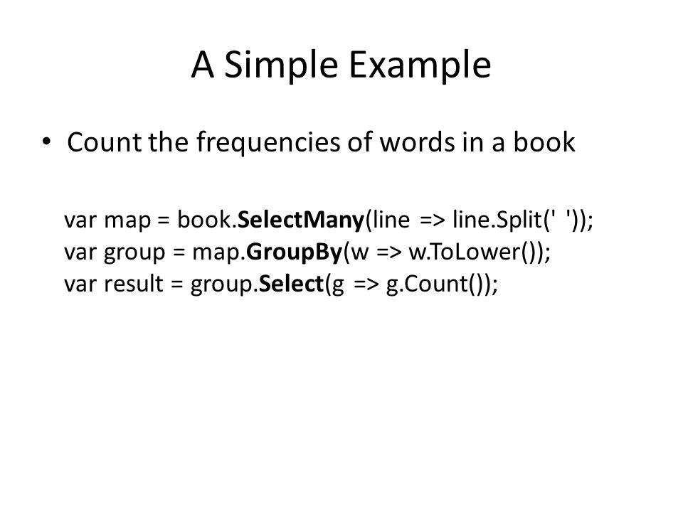 A Simple Example Count the frequencies of words in a book