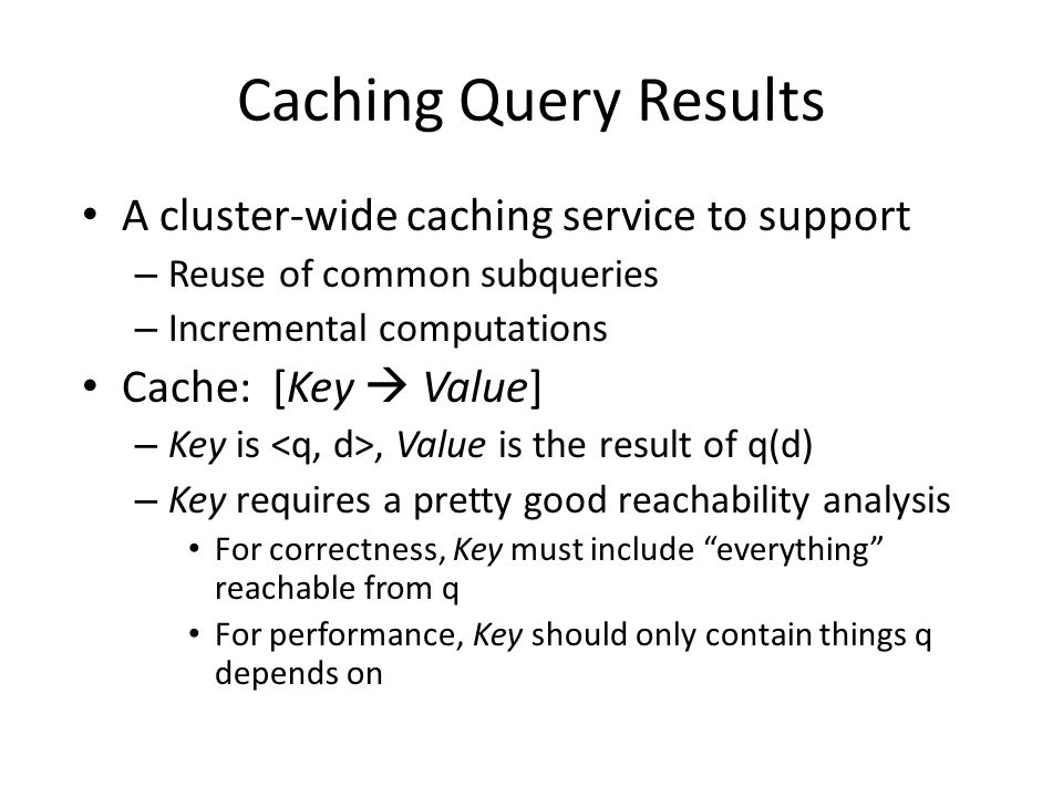 Caching Query Results A cluster-wide caching service to support