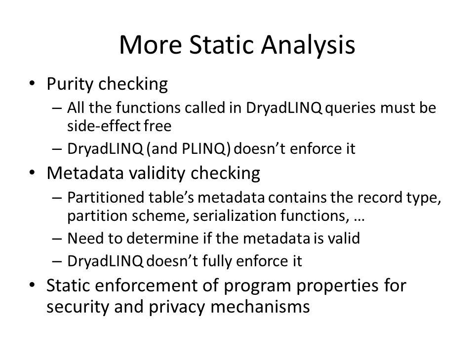 More Static Analysis Purity checking Metadata validity checking