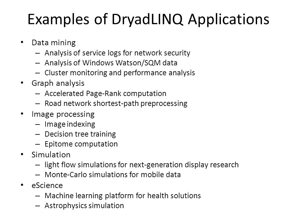 Examples of DryadLINQ Applications