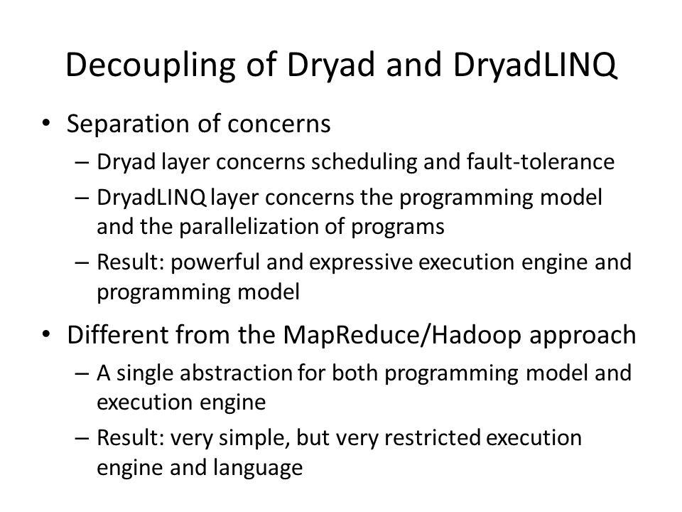 Decoupling of Dryad and DryadLINQ