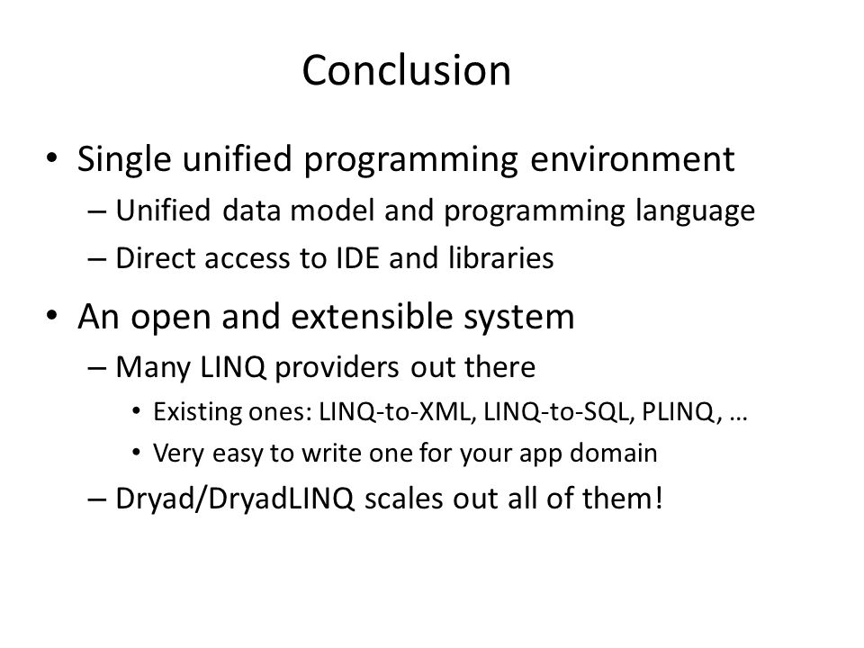 Conclusion Single unified programming environment