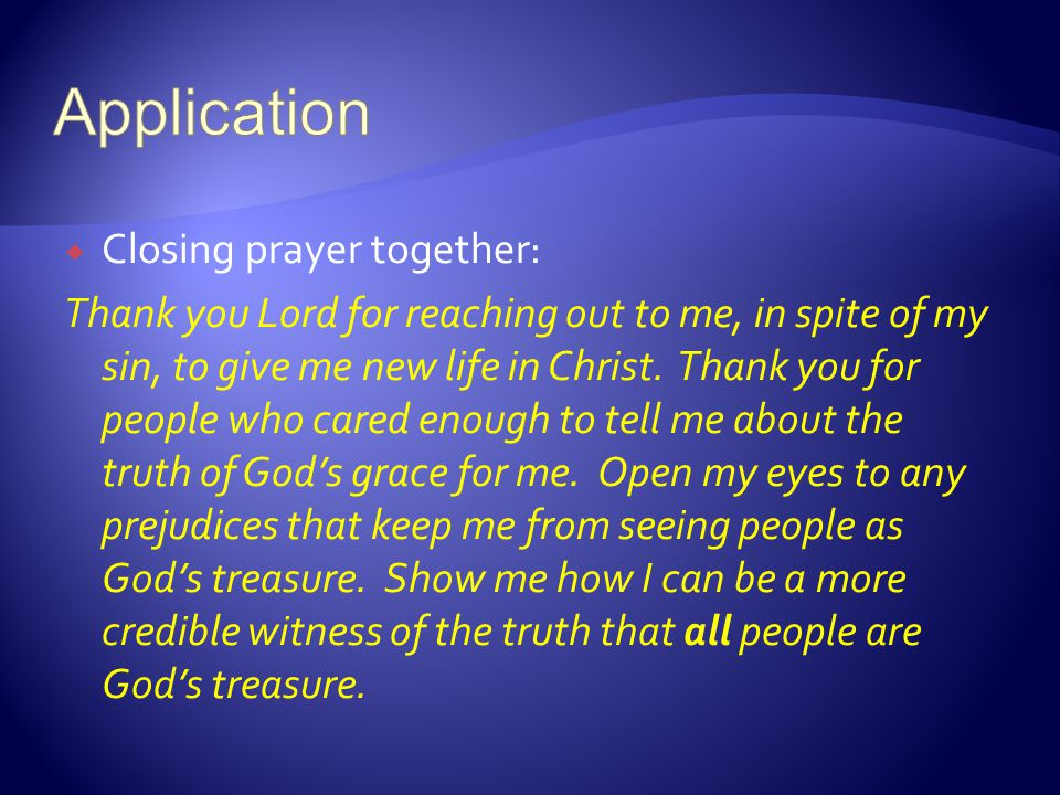 Application Closing prayer together: