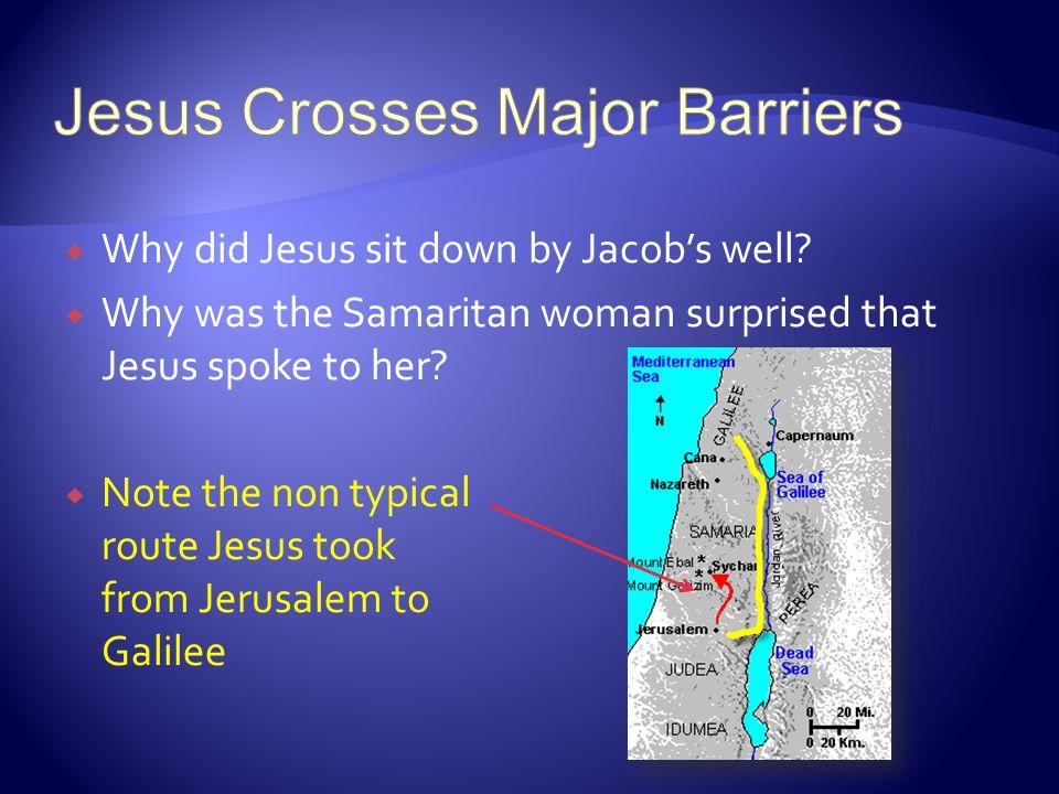 Jesus Crosses Major Barriers