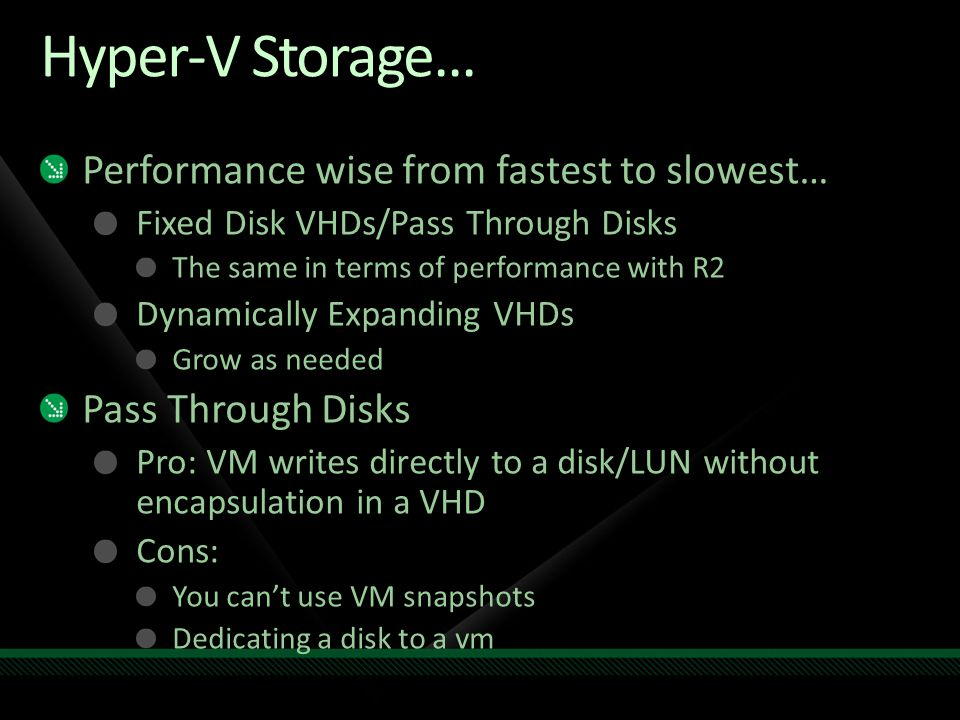 Hyper-V Storage... Performance wise from fastest to slowest…