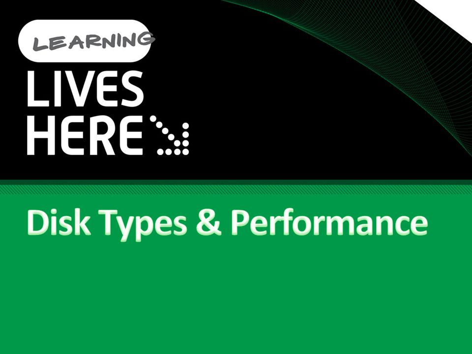 Disk Types & Performance