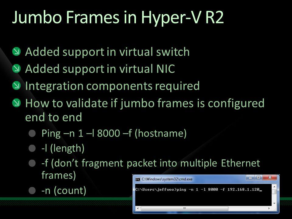 Jumbo Frames in Hyper-V R2