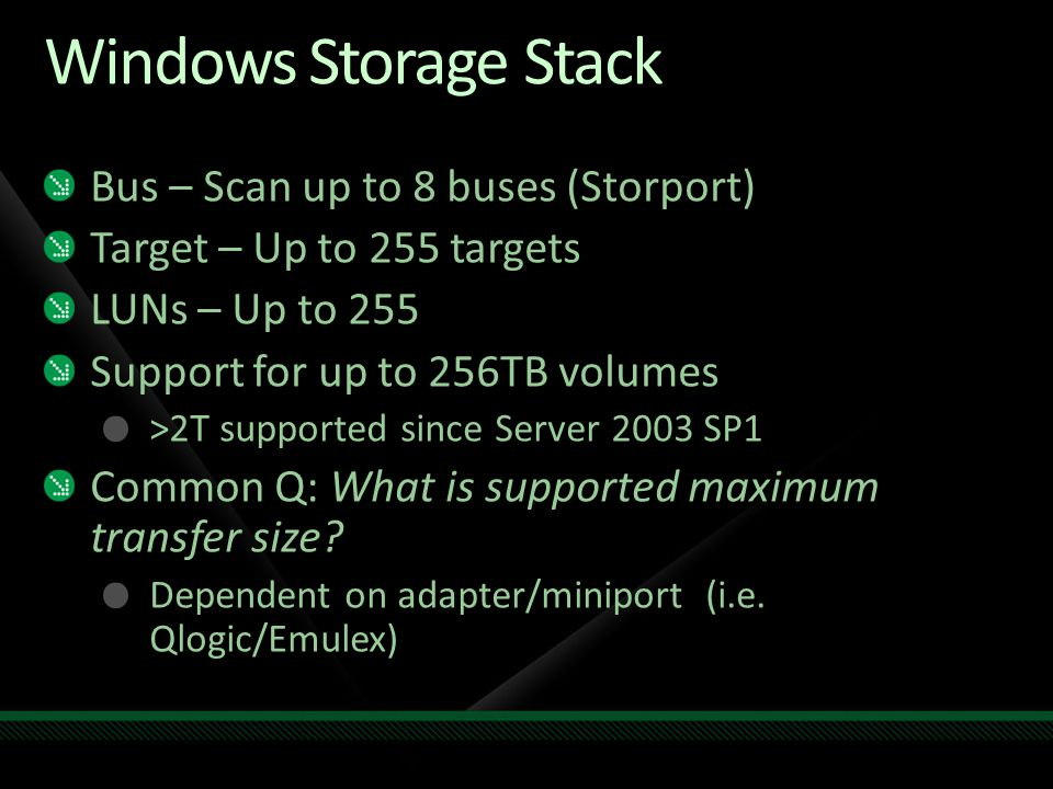 Windows Storage Stack Bus – Scan up to 8 buses (Storport)