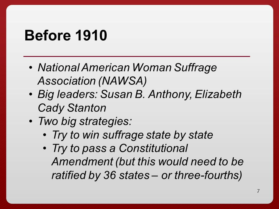 Before 1910 National American Woman Suffrage Association (NAWSA)