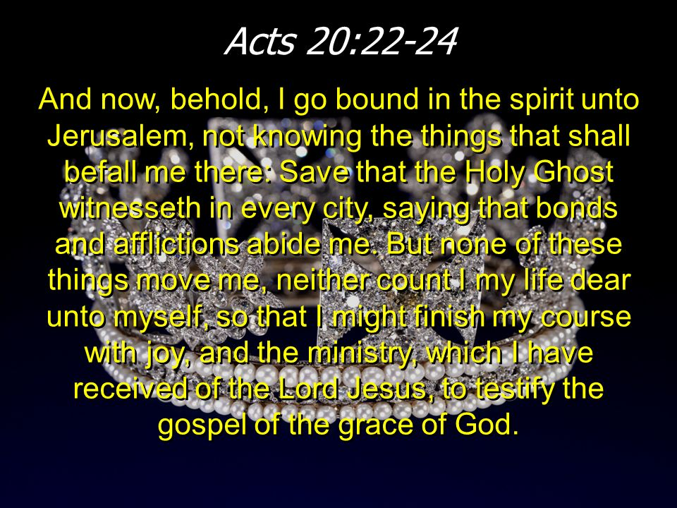 Acts 20:22-24