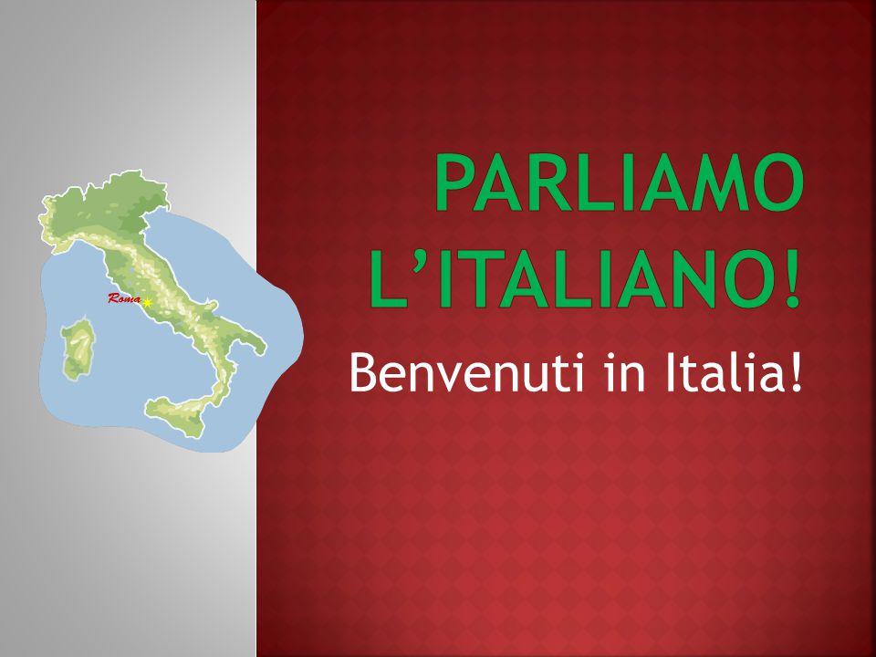 PaRLiAMO L'Italiano! Benvenuti in Italia!